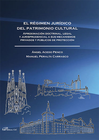 EL RÉGIMEN JURÍDICO DEL PATRIMONIO CULTURAL : APROXIMACIÓN DOCTRINAL, LEGAL Y JURISPRUDENCIAL A