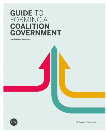 GUIDE TO FORMING A COALITION GOVERNMENT