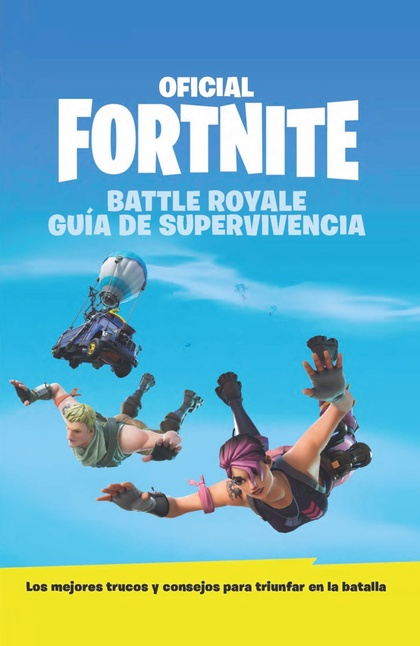 GUÍA DE SUPERVIVENCIA - OFICIAL FORTNITE.
