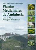 PLANTAS MEDICINALES DE ANDALUCÍA. USOS EN ÁLORA. PRINCIPIOS DE NUTRICIÓN.