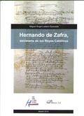 HERNANDO DE ZAFRA, SECRETARIO DE LOS REYES CATOLICOS.