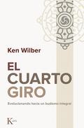 EL CUARTO GIRO. EVOLUCIONANDO HACIA UN BUDISMO INTEGRAL