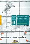 ¿MICRONESIA ESPAÑOLA? HISTORIA DE LA RECLAMACIÓN ESPAÑOLA DE SOBERANÍA EN LAS IS