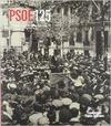 PSOE 125: 125 AÑOS DE PARTIDO SOCIALISTA OBRERO ESPAÑOL