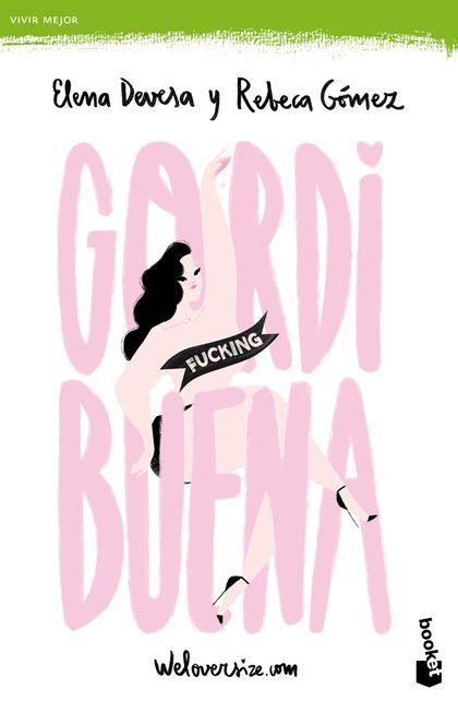 GORDI FUCKING BUENA.