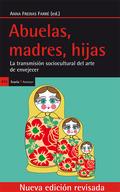 ABUELAS, MADRES, HIJAS : LA TRANSMISIÓN SOCIOCULTURAL DEL ARTE DE ENVEJECER