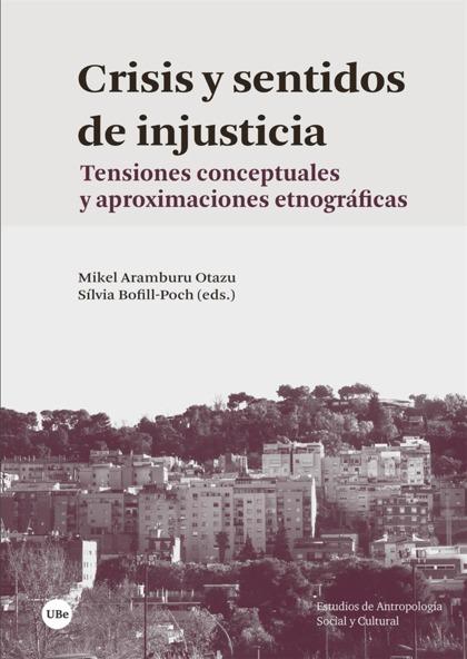 CRISIS Y SENTIDOS DE INJUSTICIA. TENSIONES CONCEPTUALES Y APROXIMACIONES ETNOGRÁ