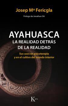 AYAHUASCA, LA REALIDAD DETRÁS DE LA REALIDAD. SUS USOS EN PSICOTERAPIA Y EN EL CULTIVO DEL MUND