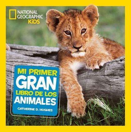 MI PRIMER GRAN LIBRO DE LOS ANIMALES.