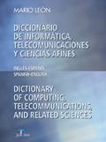 DICCIONARIO DE INFORMÁTICA, TELECOMUNICACIONES Y CIENCIAS AFINES: INGL
