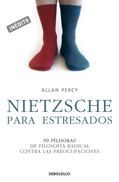 Nietzsche para estresados (Genios para la vida cotidiana)