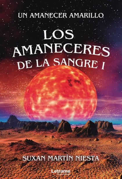LOS AMANECERES DE LA SANGRE I. UN AMANECER AMARILLO