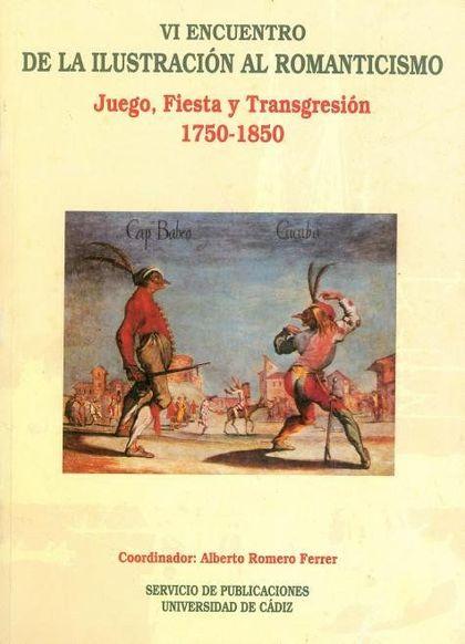 VI ENCUENTRO DE LA ILUSTRACION AL ROMANTICISMO JUEGO FIESTA 1750-1850