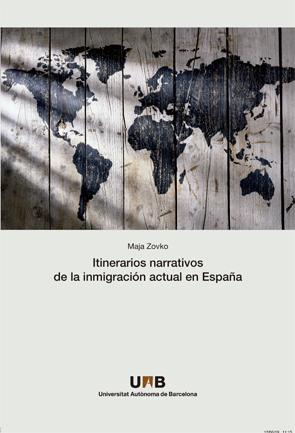 ITINERARIOS NARRATIVOS DE LA INMIGRACI?N ACTUAL EN ESPA?A.