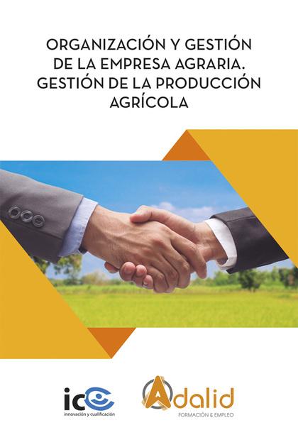 ORGANIZACIÓN Y GESTIÓN DE LA EMPRESA AGRARIA. AGAU0208.