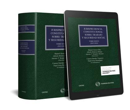 JURISPRUDENCIA CONSTITUCIONAL SOBRE TRABAJO Y SEGURIDAD SOCIAL TOMO XXXVI: (2015