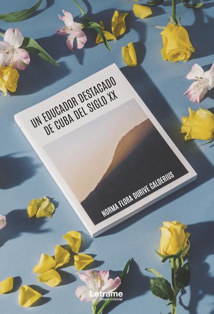 UN EDUCADOR DE CUBA DEL SIGLO XX