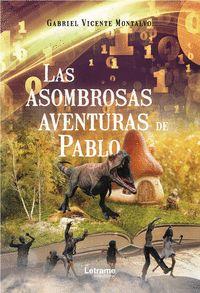 LAS ASOMBROSAS AVENTURAS DE PABLO
