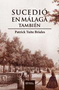 SUCEDIÓ EN MÁLAGA TAMBIÉN (EDICIÓN  LIMITADA Y NUMERADA )