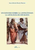 UN ESTUDIO SOBRE LA ANTIGUEDAD: LA APOLOGIA DE SOCRATES.