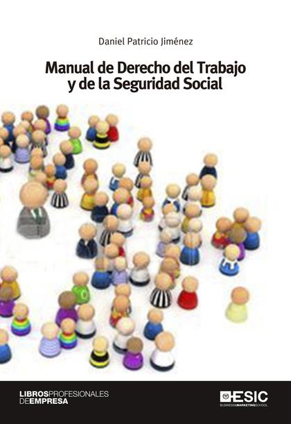 MANUAL DE DERECHO DEL TRABAJO Y DE LA SEGURIDAD SOCIAL.