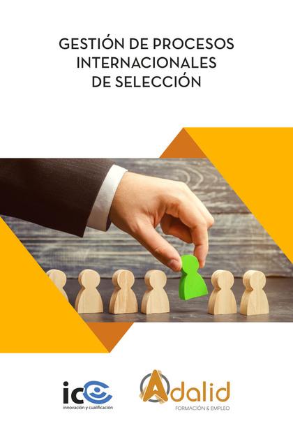 GESTIÓN DE PROCESOS INTERNACIONALES DE SELECCIÓN.