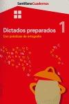 DICTADOS PREPARADOS, CON PRÁCTICAS DE ORTOGRAFÍA, 1 EDUCACIÓN PRIMARIA. CUADERNO