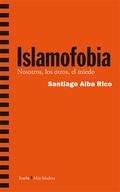 ISLAMOFOBIA. NOSOTROS, LOS OTROS, EL MIEDO