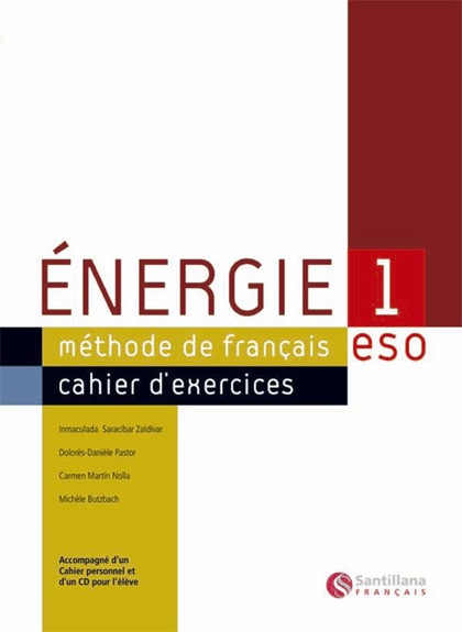 ENERGIE 1, METHODE DE FRANÇAIS, ESO. CAHIER D´EXERCICES