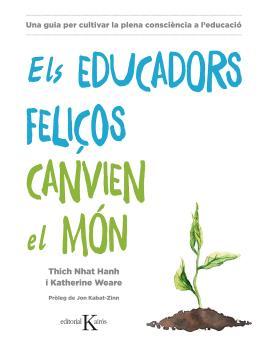 ELS EDUCADORS FELIÇOS CANVIEN EL MÓN                                            UNA GUIA PER CU