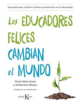 LOS EDUCACORES FELICES CAMBIAN EL MUNDO                                         UNA GUÍA PARA C