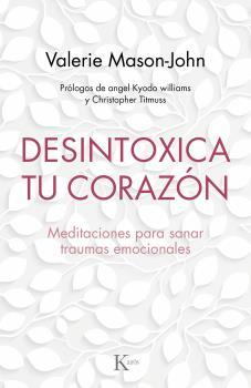 DESINTOXICA TU CORAZÓN                                                          MEDITACIONES PA