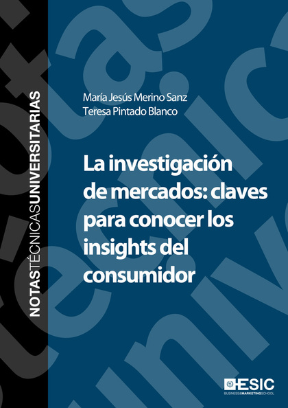 LA INVESTIGACIÓN DE MERCADOS : CLAVES PARA CONOCER LOS INSIGHTS DEL CONSUMIDOR