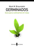 GERMINADOS : GUÍA PARA CULTIVARLOS EN CASA