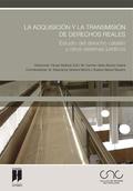 LA ADQUISICIÓN Y LA TRANSMISIÓN DE DERECHOS REALES : ESTUDIO DEL DERECHO CATALÁN Y OTROS SISTEM