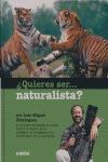 ¿QUIERES SER-- NATURALISTA?