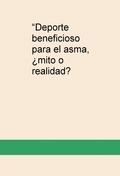 DEPORTE BENEFICIOSO PARA EL ASMA, ¿MITO O REALIDAD?