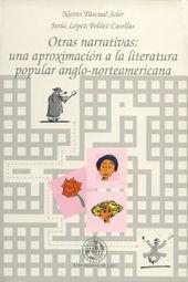 OTRAS NARRATIVAS : UNA APROXIMACIÓN A LA LITERATURA POPULAR ANGLO-NORTEAMERICANA