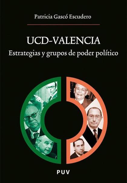 UCD-VALENCIA : ESTRATEGIAS Y GRUPOS DE PODER POLÍTICO