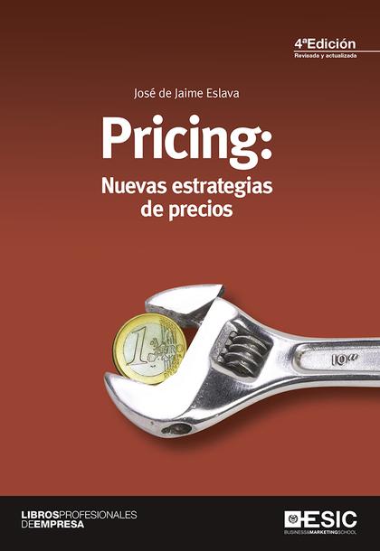 PRICING: NUEVAS ESTRATEGIAS Y PRECIOS 4ª ED.