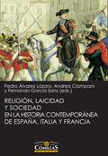 RELIGIÓN, LAICIDAD Y SOCIEDAD EN LA HISTORIA CONTEMPORÁNEA DE ESPAÑA, ITALIA Y F