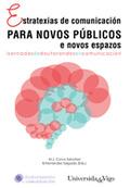 ESTRATEXIAS DE COMUNICACIÓN PARA NOVOS PÚBLICOS E NOVOS ESPAZOS. I XORNADAS DE D
