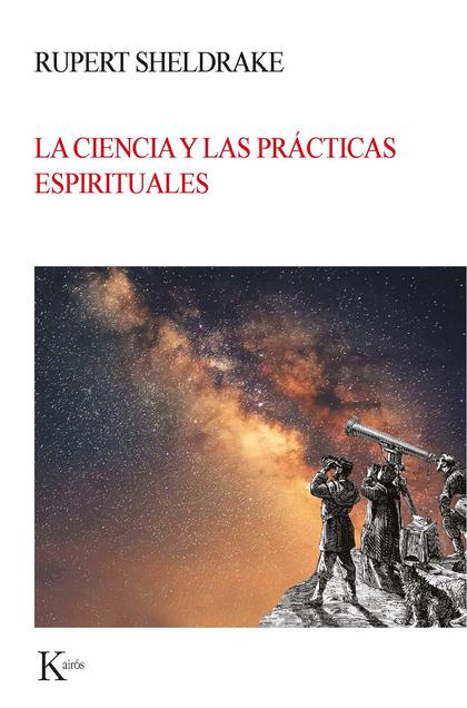 LA CIENCIA Y LAS PRÁCTICAS ESPIRITUALES.