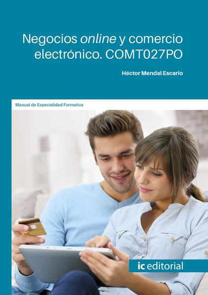 NEGOCIOS ONLINE Y COMERCIO ELECTRÓNICO. COMT027PO