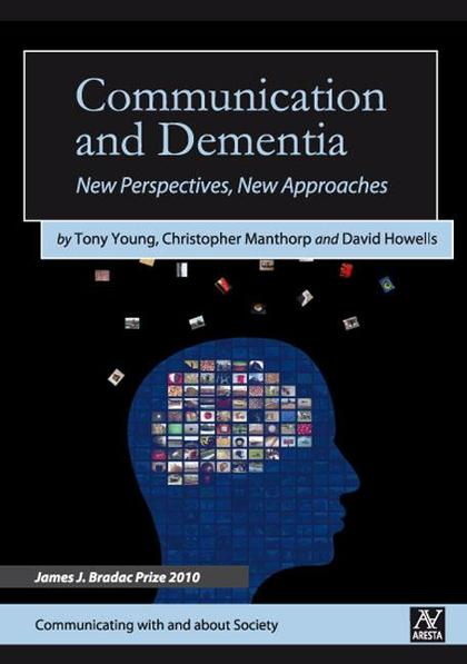 COMMUNICATION AND DEMENTIA : NEW PERSPECTIVES, NEW APPROACHES
