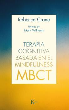 TERAPIA COGNITIVA BASADA EN EL MINDFULNESS (MBCT).