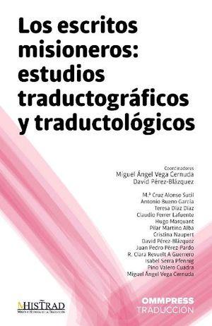 LOS ESCRITOS MISIONEROS: ESTUDIOS TRADUCTOGRÁFICOS Y TRADUCTOLÓGICOS.