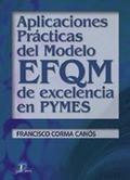 APLICACIONES PRÁCTICAS DEL MODELO EFQM DE EXCELENCIA EN PYMES