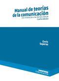 MANUAL DE TEORÍAS DE LA COMUNICACIÓN. CUARTA EDICIÓN.