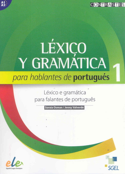 LÉXICO Y GRAMÁTICA PARA HABLANTES DE PORTUGUÉS (A1-A2).